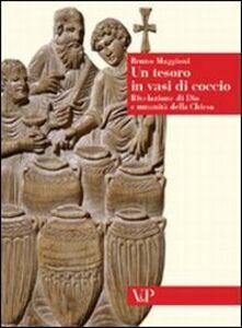 Foto Cover di Un tesoro in vasi di coccio. Rivelazione di Dio e umanità della Chiesa, Libro di Bruno Maggioni, edito da Vita e Pensiero