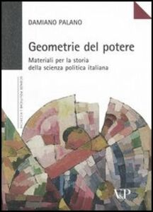 Geometrie del potere. Materiali per la storia della scienza politica italiana