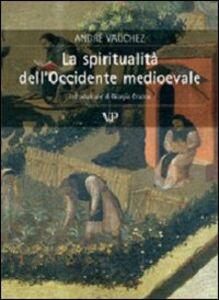 Libro La spiritualità dell'Occidente medioevale André Vauchez