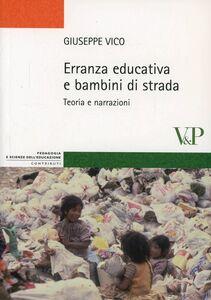 Libro Erranza educativa e bambini di strada. Teoria e narrazioni Giuseppe Vico