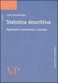 Statistica descrittiva. Applicazioni economiche e aziendali