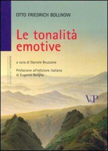Foto Cover di Le tonalità emotive, Libro di Otto F. Bollnow, edito da Vita e Pensiero