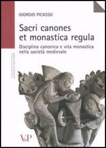 Sacri canones et monastica regula. Disciplina canonica e vita monastica nella società medievale