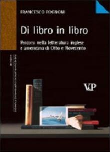 Di libro in libro. Percorsi nella letteratura inglese e americana di Otto e Novecento - Francesco Rognoni - copertina