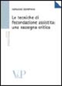 Foto Cover di Le tecniche di fecondazione assistita: una rassegna critica, Libro di Adriano Bompiani, edito da Vita e Pensiero