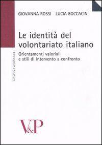 Le identità del volontariato italiano. Orientamenti valoriali e stili di intervento a confronto