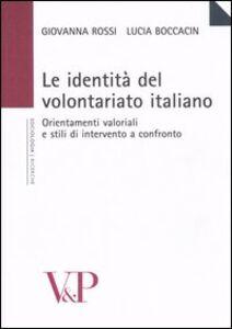 Libro Le identità del volontariato italiano. Orientamenti valoriali e stili di intervento a confronto Lucia Boccacin , Giovanna Rossi