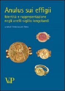 Libro Anulus sui effigii. Identità e rapresentazione negli anelli-sigillo lombardi