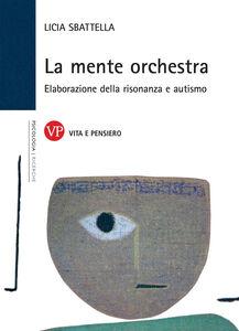 La mente orchestra. Elaborazione della risonanza e autismo