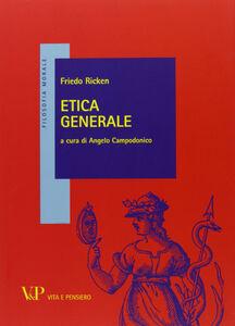 Foto Cover di Etica generale, Libro di Friedo Ricken, edito da Vita e Pensiero