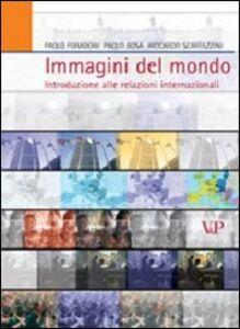 Libro Immagini del mondo. Introduzioni alle relazioni internazionali Paolo Foradori , Paolo Rosa , Riccardo Scartezzini