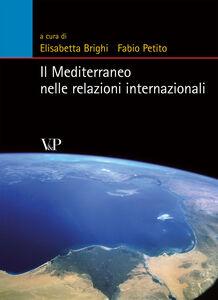 Libro Il Mediterraneo nelle relazioni internazionali