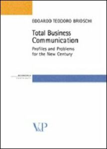 Libro Total business communication. Profiles and problems for the new century Edoardo T. Brioschi