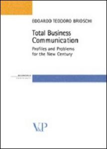 Libro Total business communication. Profiles and problems for the new century Edoardo T. Brioschi
