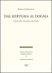 Dal Kerygma al dogma. Studi sulla cristologia dei Padri