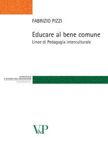 Foto Cover di Educare al bene comune. Linee di pedagogia interculturale, Libro di Fabrizio Pizzi, edito da Vita e Pensiero