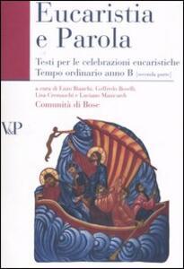 Eucarestia e parola. Testi per le celebrazioni eucaristiche. Tempo ordinario. Anno B. Vol. 2