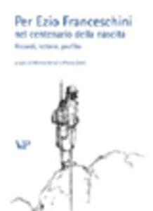 Foto Cover di Per Ezio Franceschini nel centenario della nascita. Ricordi, lettere, profilo, Libro di  edito da Vita e Pensiero