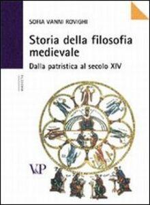 Libro Storia della filosofia medievale. Dalla Patristica al XIV secolo Sofia Vanni Rovighi