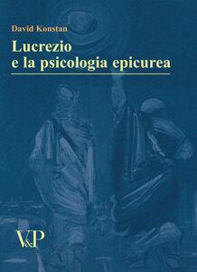 Foto Cover di Lucrezio e la psicologia epicurea, Libro di David Konstan, edito da Vita e Pensiero