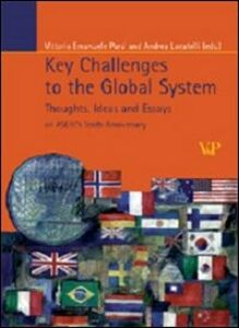 Libro Key Challenges to the Global System. Thoughts, ideas and essays on ASERI's tenth anniversary