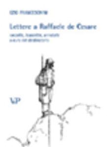 Libro Lettere a Raffaele de Cesare raccolte, trascritte, annotate a cura del destinatario Ezio Franceschini