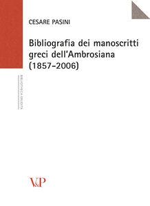 Libro Bibliografia dei manoscritti greci dell'Ambrosiana (1857-2006) Cesare Pasini