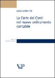 Foto Cover di La Corte dei Conti nel nuovo ordinamento contabile, Libro di Luisa Motolese, edito da Vita e Pensiero