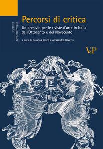 Foto Cover di Percorsi di critica. Un archivio per le riviste d'arte in Italia dell'Ottocento e del Novecento, Libro di  edito da Vita e Pensiero