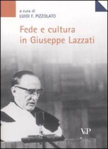 Foto Cover di Fede e cultura in Giuseppe Lazzati. Atti della giornata di studio (Milano, 25 maggio 2006), Libro di  edito da Vita e Pensiero