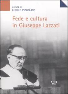 Libro Fede e cultura in Giuseppe Lazzati. Atti della giornata di studio (Milano, 25 maggio 2006)