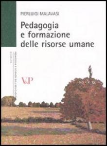 Libro Pedagogia e formazione delle risorse umane Pierluigi Malavasi