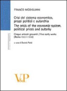 Libro Crisi del sistema economico, prezzi politici e autarchia. Cinque articoli giovanili (Roma, 1937-1938) Franco Modigliani
