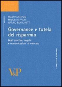 Governance e tutela del risparmio. Best practice, regole e comunicazioni al mercato