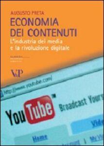 Foto Cover di Economia dei contenuti. L'industria dei media e la rivoluzione digitale, Libro di Augusto Preta, edito da Vita e Pensiero