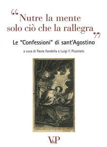 Libro Nutre la mente solo ciò che rallegra. Le «Confessioni» di Sant'Agostino. Con CD Audio