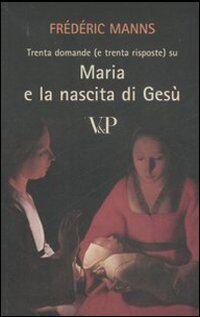 Trenta domande (e trenta risposte) su Maria e la nascita di Gesù