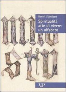 Spiritualità, arte di vivere: un alfabeto