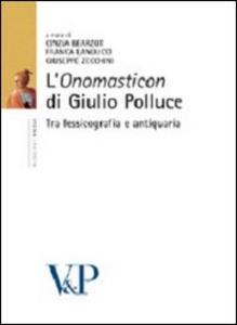 Libro L' «Onomasticon» di Giulio Polluce. Tra lessicografia e antiquaria