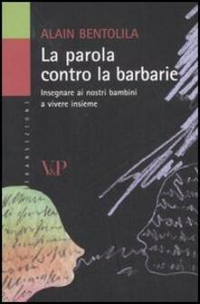 Lpgcsostenible.es La parola contro la barbarie. Insegnare ai nostri bambini a vivere insieme Image