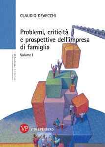 Libro Problemi, criticità e prospettive dell'impresa di famiglia. Vol. 1 Claudio Devecchi