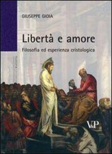 Libertà e amore. Filosofia ed esperienza cristologica