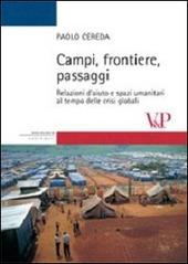 Campi, frontiere, passaggi. Relazioni d'aiuto e spazi umanitari al tempo delle crisi globali