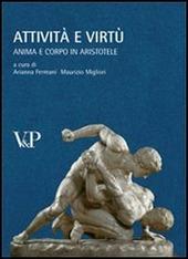Attività e virtù. Anima e corpo in Aristotele