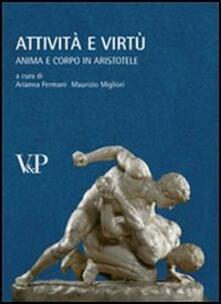 Attività e virtù. Anima e corpo in Aristotele - copertina