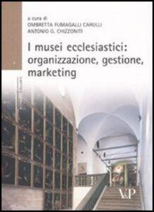 Libro I musei ecclesiastici: organizzazione, gestione e marketing. Con CD-ROM