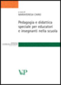 Libro Pedagogie e didattica speciale per educatori e insegnanti nella scuola