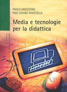 Foto Cover di Media e tecnologia per la didattica, Libro di Paolo Ardizzone,P. Cesare Rivoltella, edito da Vita e Pensiero