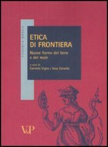 Foto Cover di Etica di frontiera. Nuove forme del bene e del male, Libro di  edito da Vita e Pensiero