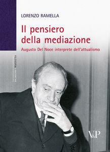 Il pensiero della mediazione. Augusto Del Noce interprete dell'attualismo